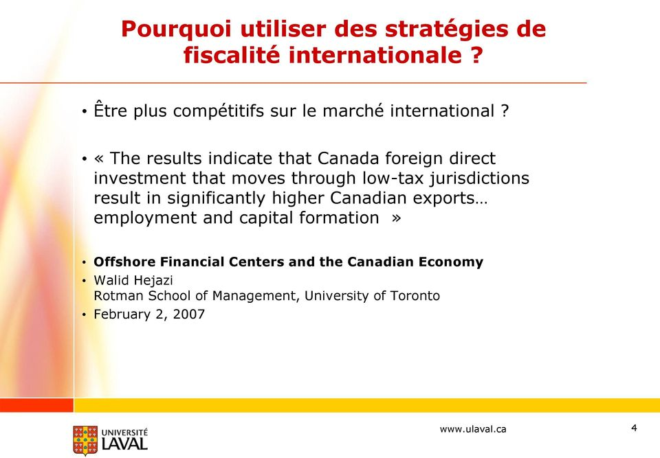 «The results indicate that Canada foreign direct investment that moves through low-tax jurisdictions result
