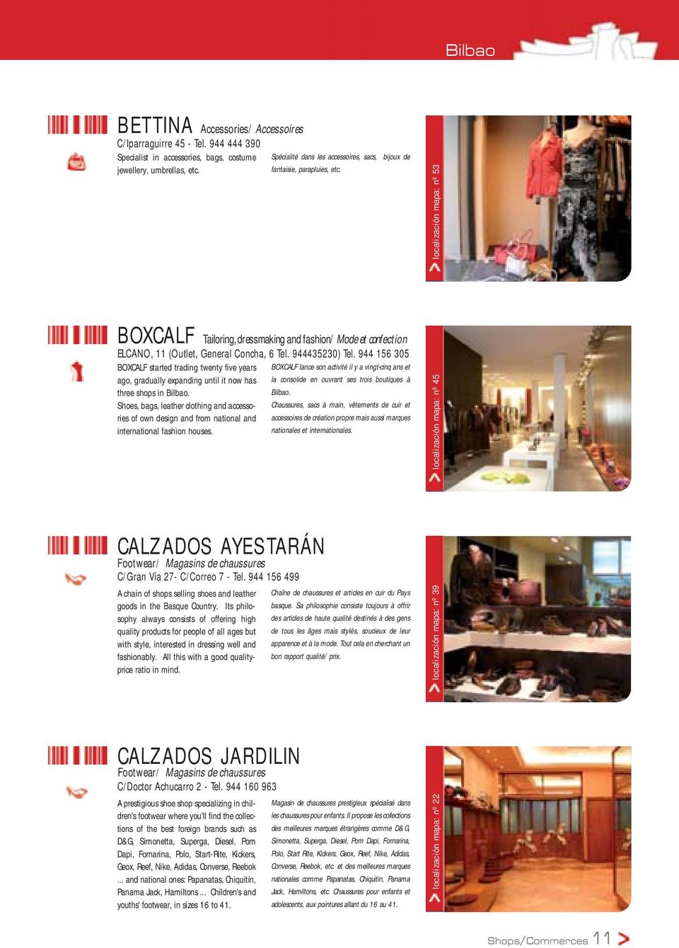 localización mapa: nº 53 BOXCALF Tailoring, dressmaking and fashion/ Mode et confection ELCANO, 11 (Outlet, General Concha, 6 Tel. 944435230) Tel.