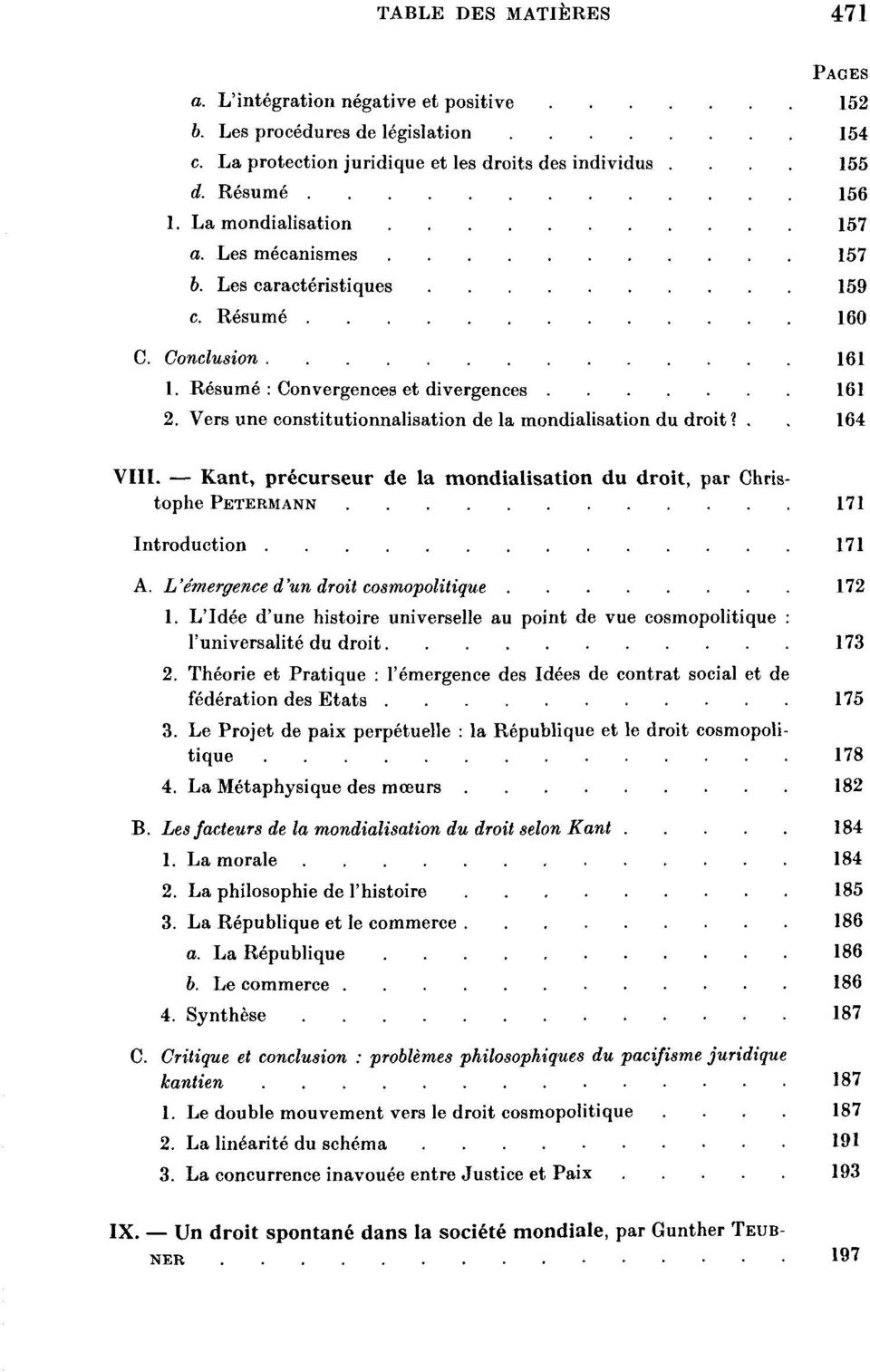Vers une constitutionnalisation de la mondialisation du droit?.. 164 VIII. Kant, precurseur de la mondialisation du droit, par Christophe PETERMANN 171 Introduction 171 A.