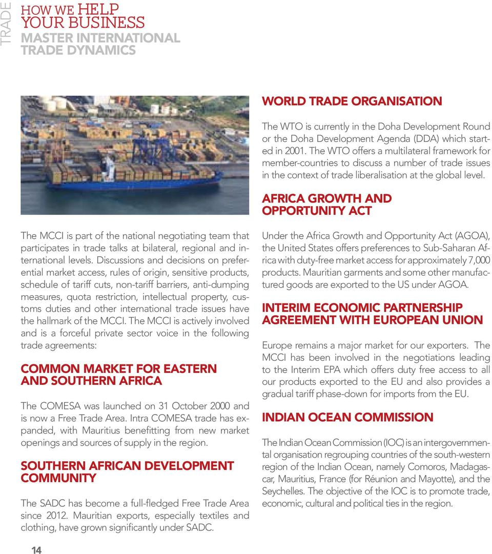 Africa Growth and Opportunity Act The MCCI is part of the national negotiating team that participates in trade talks at bilateral, regional and international levels.