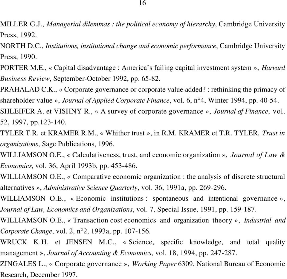 , «Corporate governance or corporate value added? : rethinking the primacy of shareholder value», Journal of Applied Corporate Finance, vol. 6, n 4, Winter 1994, pp. 40-54. SHLEIFER A. et VISHNY R.