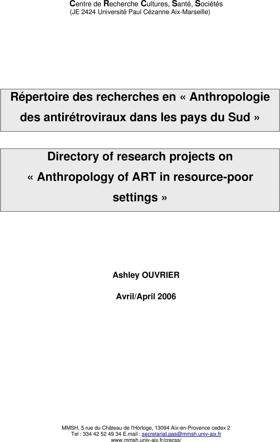 «Anthropology of ART in resource-poor settings» Ashley OUVRIER Avril/April 2006 MMSH, 5 rue du Château de
