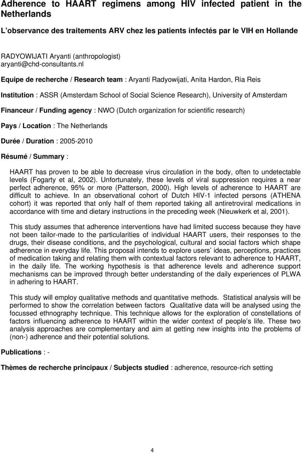 nl Equipe de recherche / Research team : Aryanti Radyowijati, Anita Hardon, Ria Reis Institution : ASSR (Amsterdam School of Social Science Research), University of Amsterdam Financeur / Funding