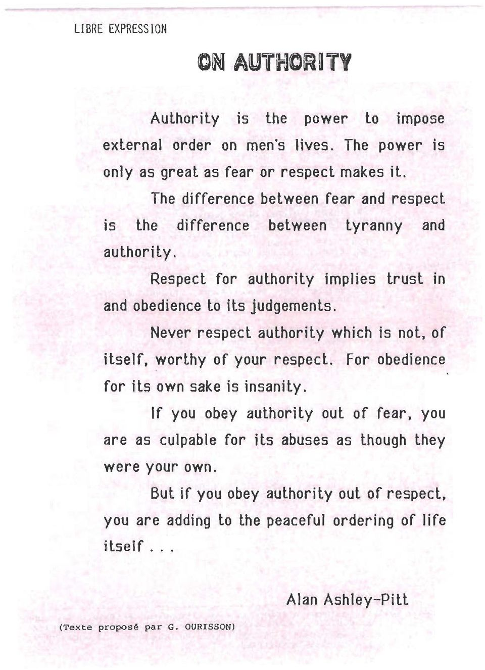 Never respect authority which is not, of itself, worthy of your respect. For obedience for its own sake is insanity.