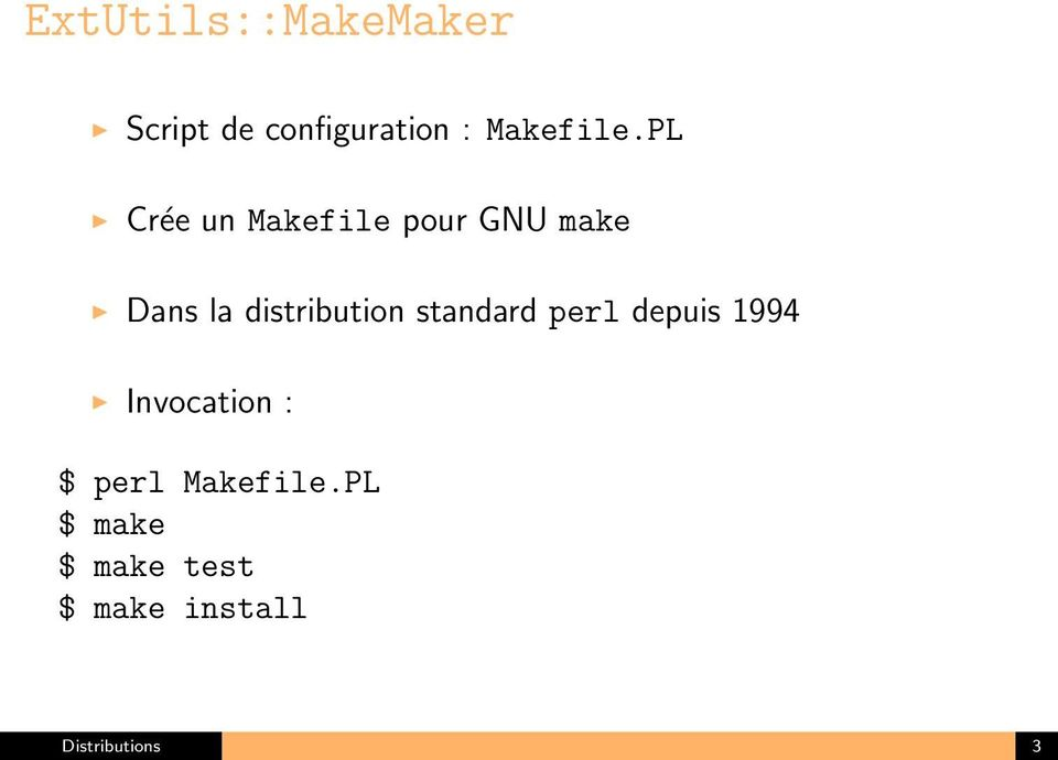 standard perl depuis 1994 Invocation : $ perl Makefile.