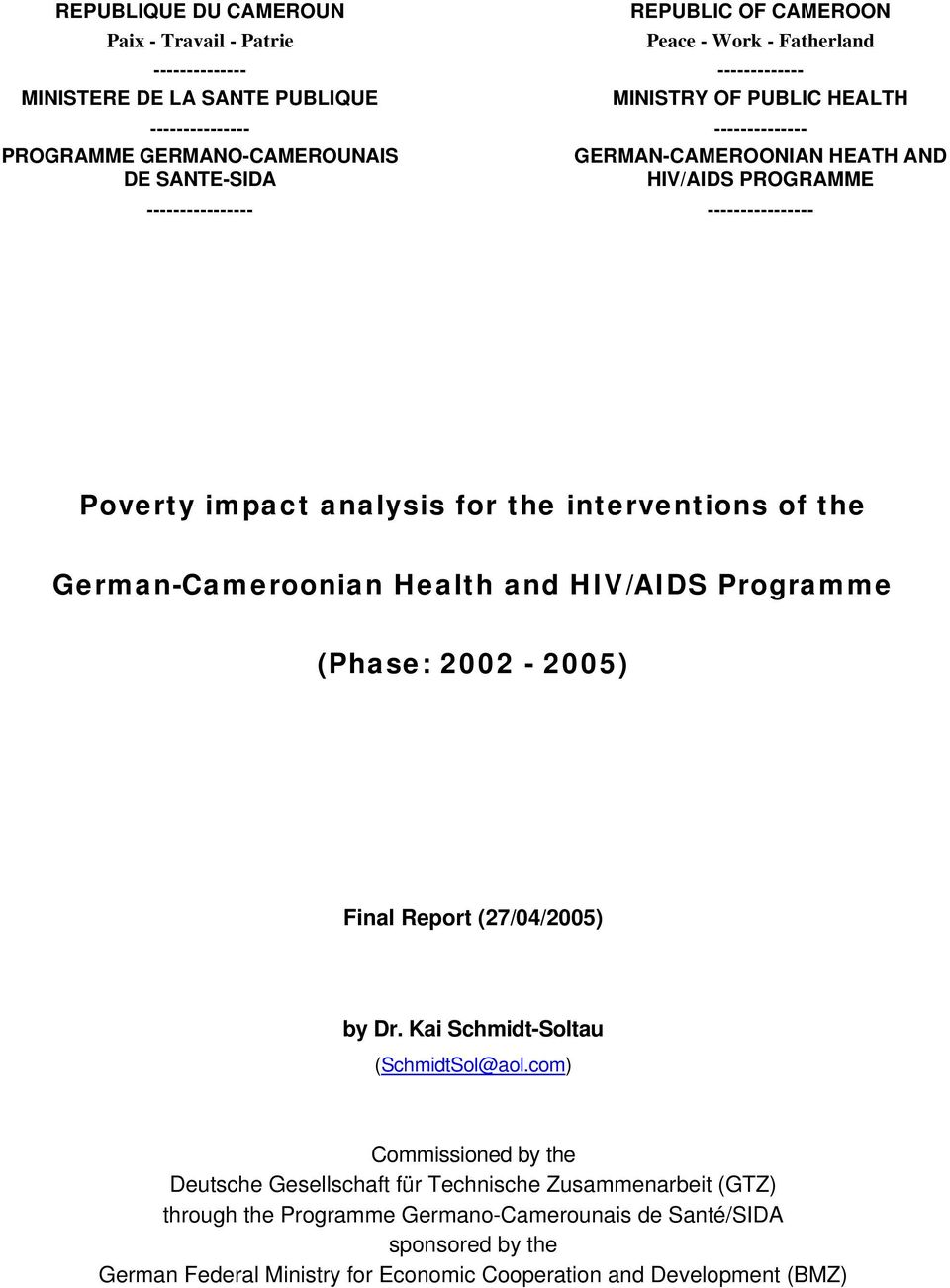 interventions of the German-Cameroonian Health and HIV/AIDS Programme (Phase: 2002-2005) Final Report (27/04/2005) by Dr. Kai Schmidt-Soltau (SchmidtSol@aol.