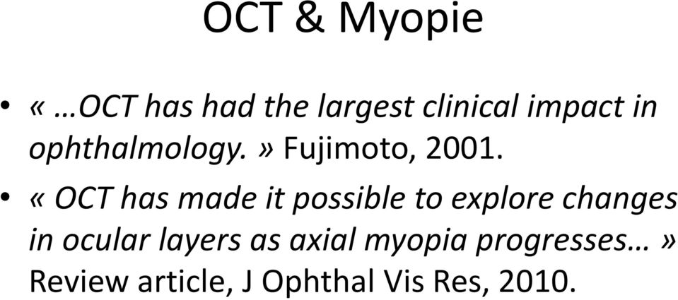«OCT has made it possible to explore changes in ocular