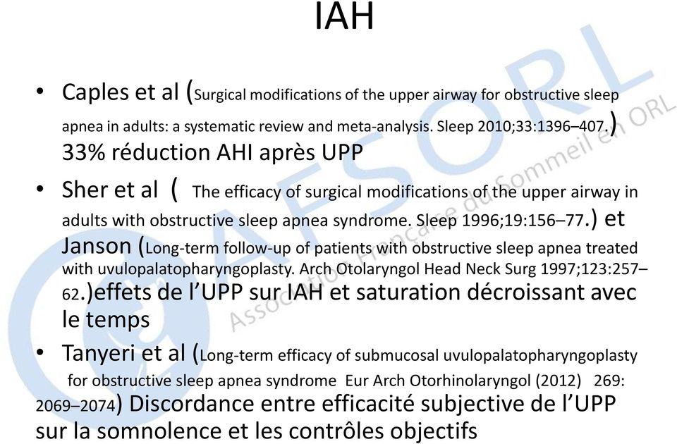 ) et Janson (Long-term follow-up of patients with obstructive sleep apnea treated with uvulopalatopharyngoplasty. Arch Otolaryngol Head Neck Surg 1997;123:257 62.