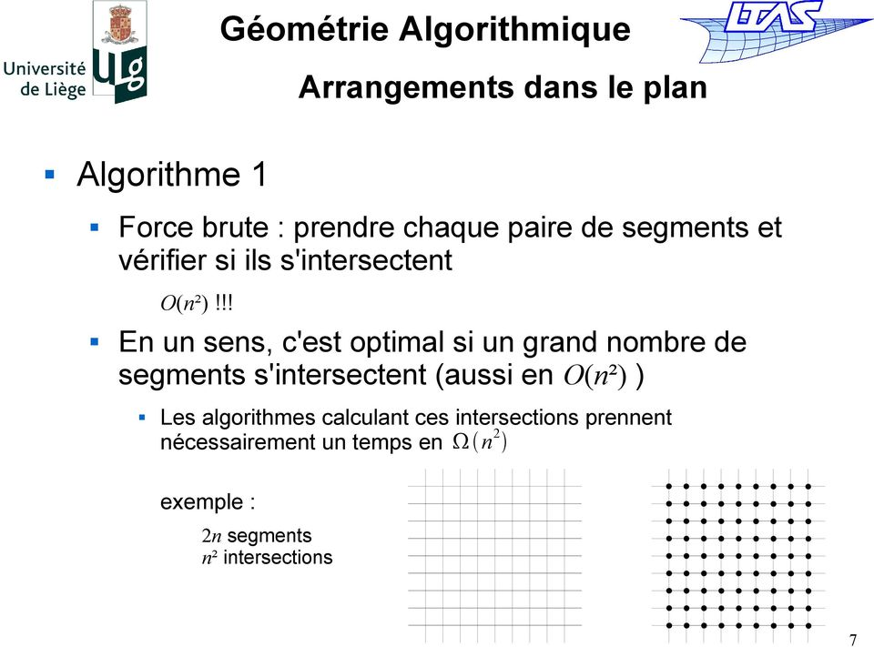 !! En un sens, c'est optimal si un grand nombre de segments s'intersectent