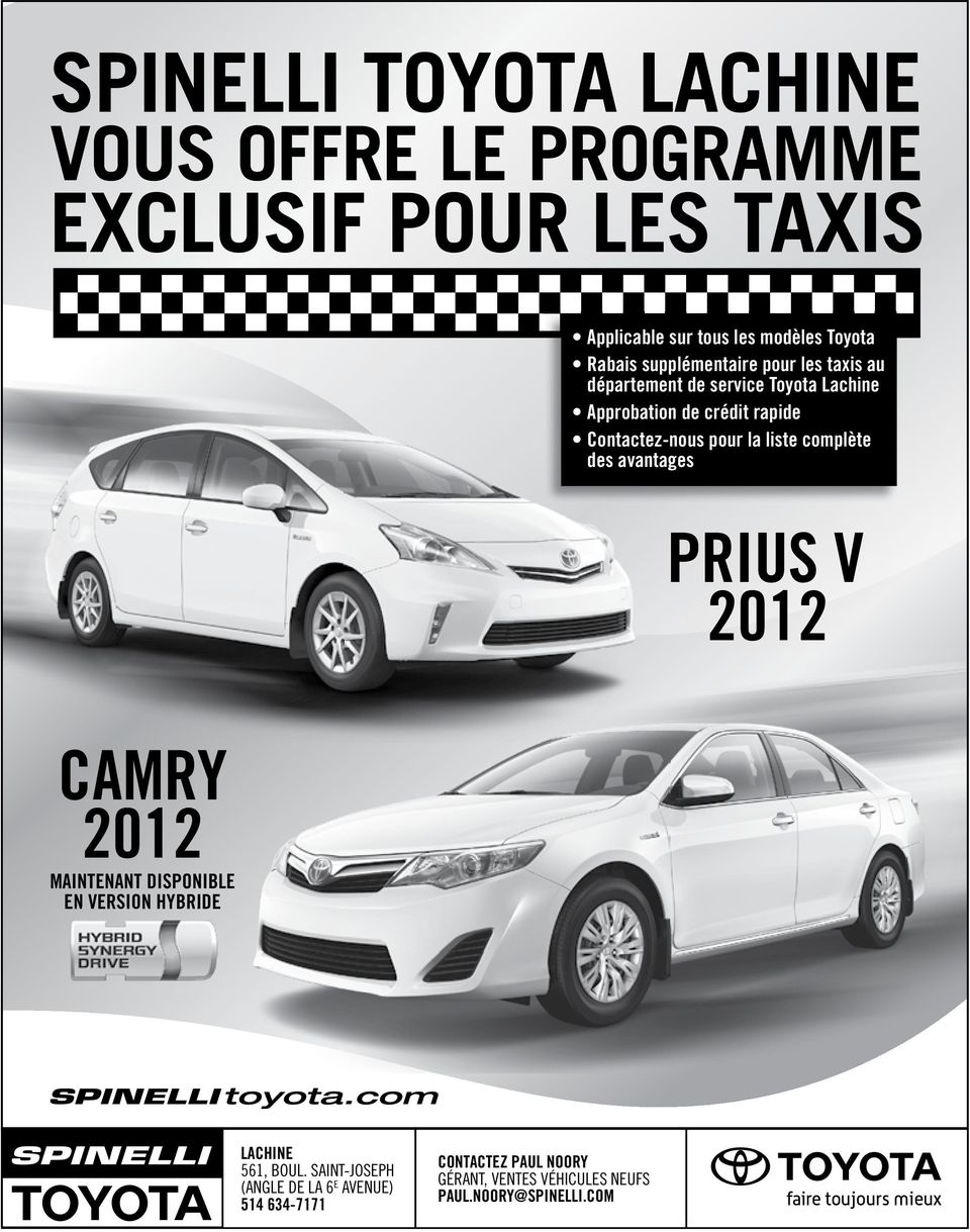 avantages PRIUS V 2012 CAMRY 2012 MAINTENANT DISPONIBLE EN VERSION HYBRIDE LACHINE 561, BOUL.