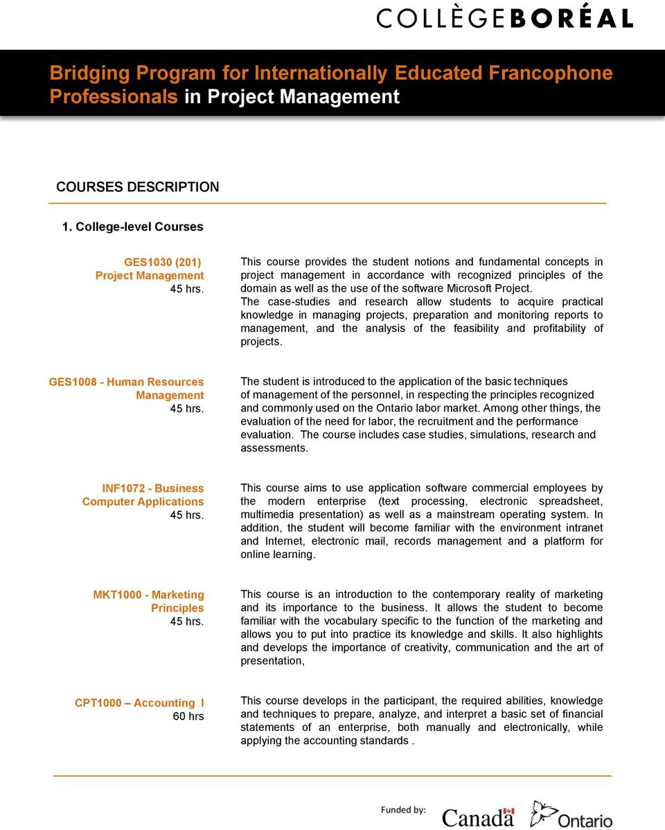 The case-studies and research allow students to acquire practical knowledge in managing projects, preparation and monitoring reports to management, and the analysis of the feasibility and