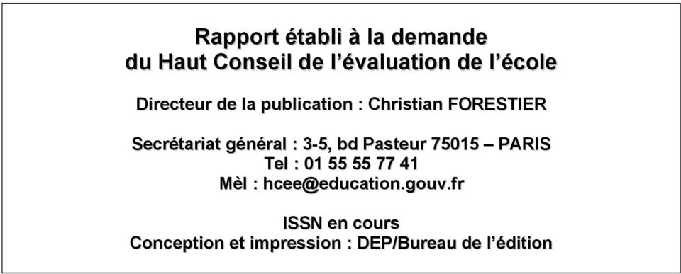 3-5, bd Pasteur 75015 PARIS Tel : 01 55 55 77 41 Mèl : hcee@education.