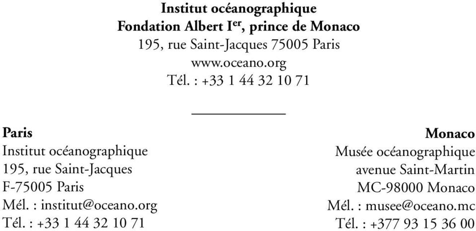 : +33 1 44 32 10 71 Paris Institut océanographique 195, rue Saint-Jacques F-75005 Paris Mél.