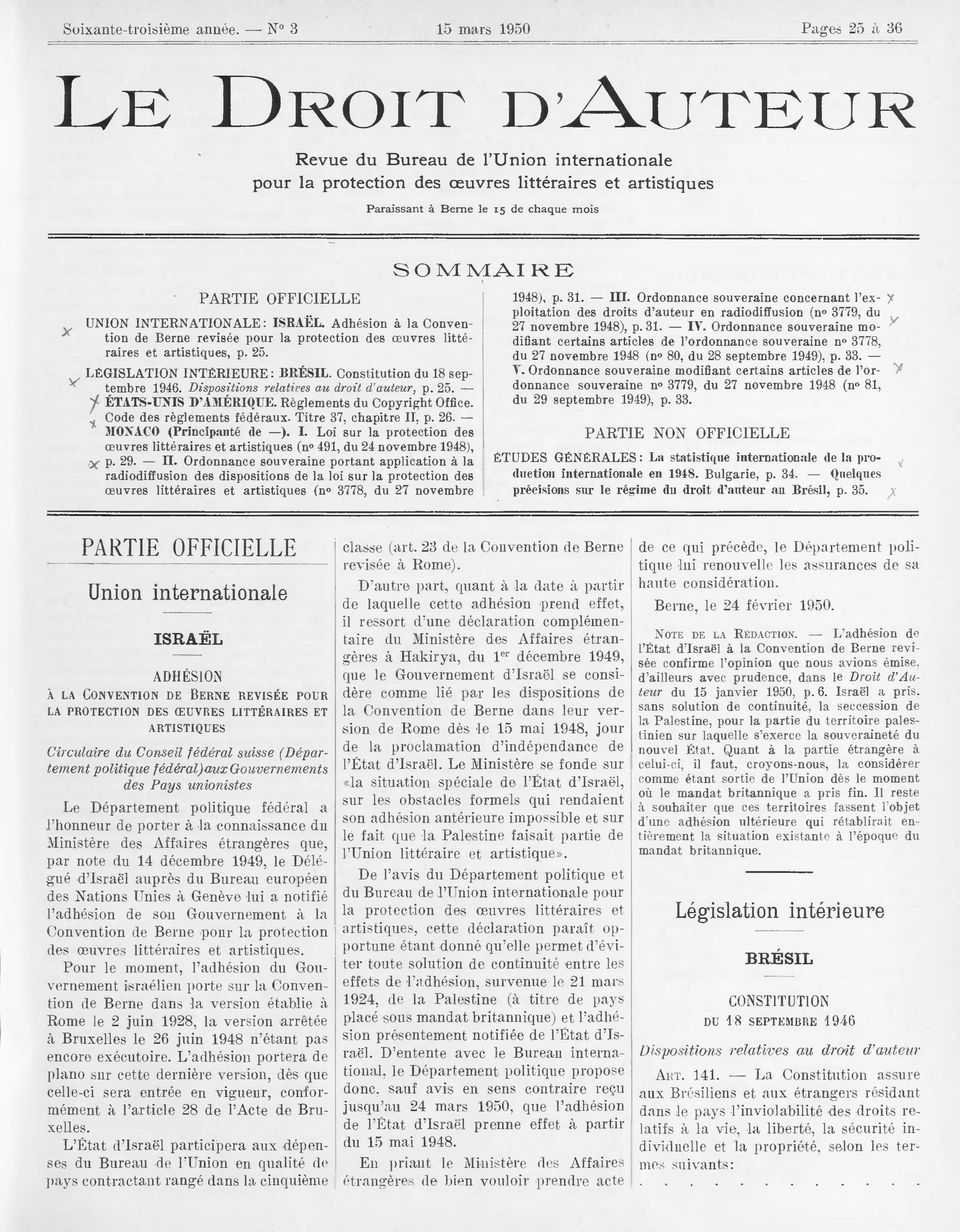 OFFICIELLE UNION INTERNATIONALE: ISRAEL. Adhésion à la Convention de Berne revisée pour la protection des œuvres littéraires et artistiques, p. 5. LÉGISLATION INTÉRIEURE : BRÉSIL.