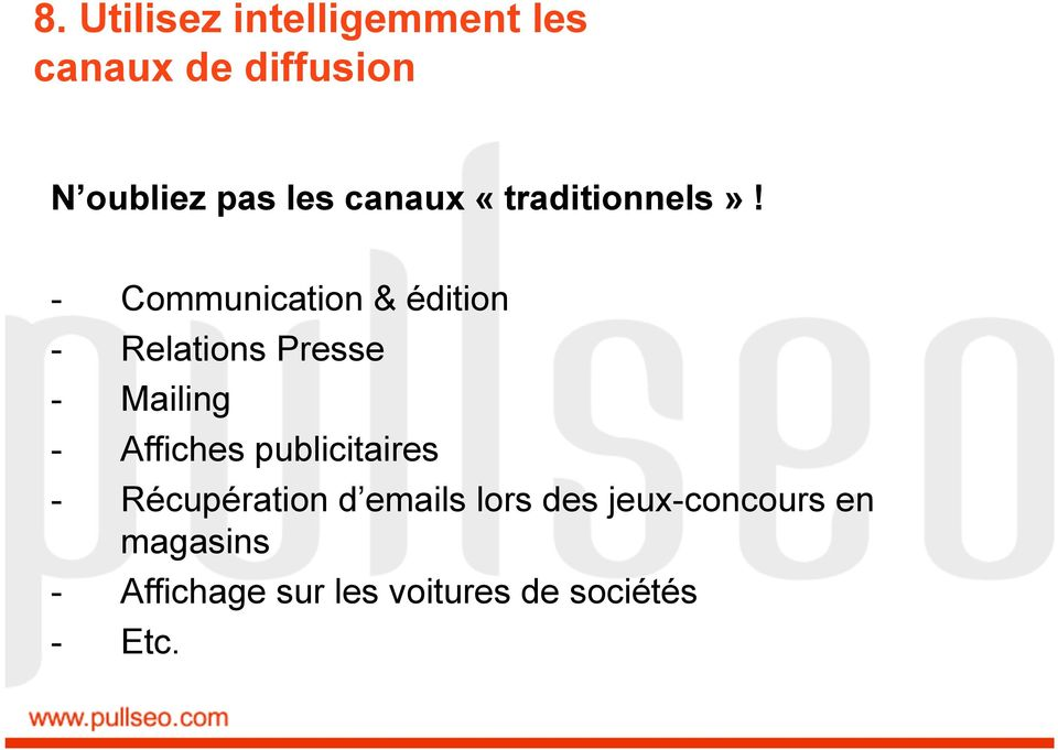 - Communication & édition - Relations Presse - Mailing - Affiches