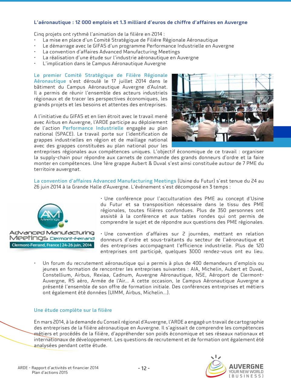 démarrage avec le GIFAS d un programme Performance Industrielle en Auvergne La convention d affaires Advanced Manufacturing Meetings La réalisation d une étude sur l industrie aéronautique en