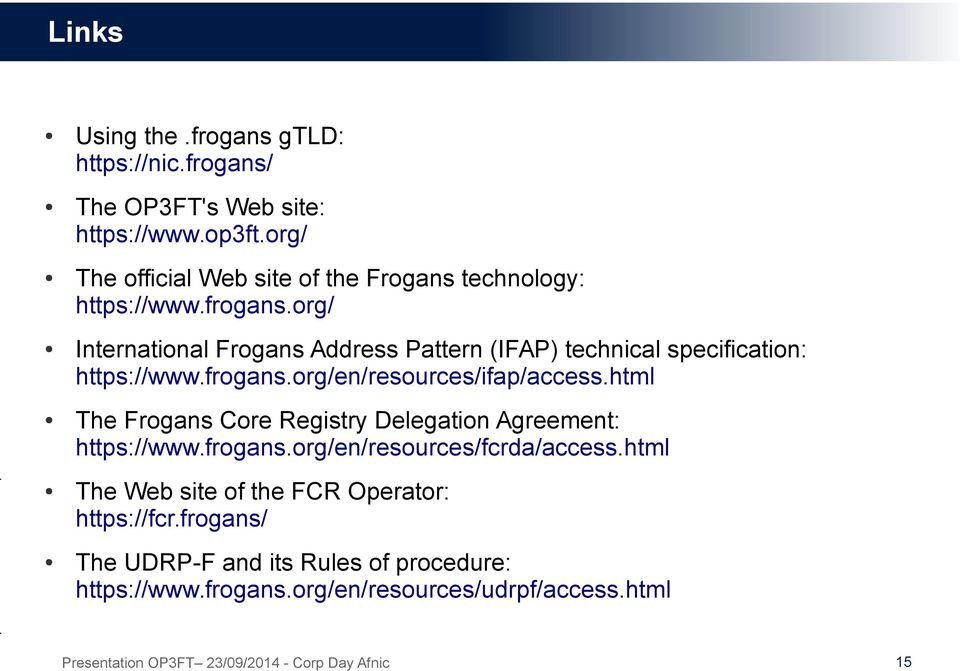 org/ International Frogans Address Pattern (IFAP) technical specification: https://www.frogans.org/en/resources/ifap/access.