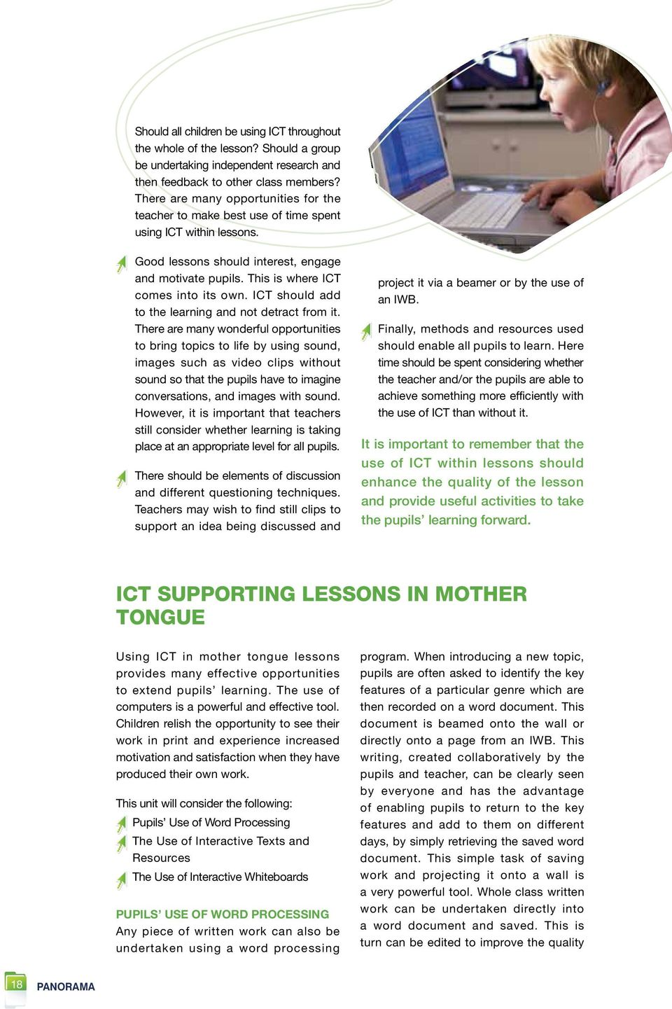 ICT should add to the learning and not detract from it.