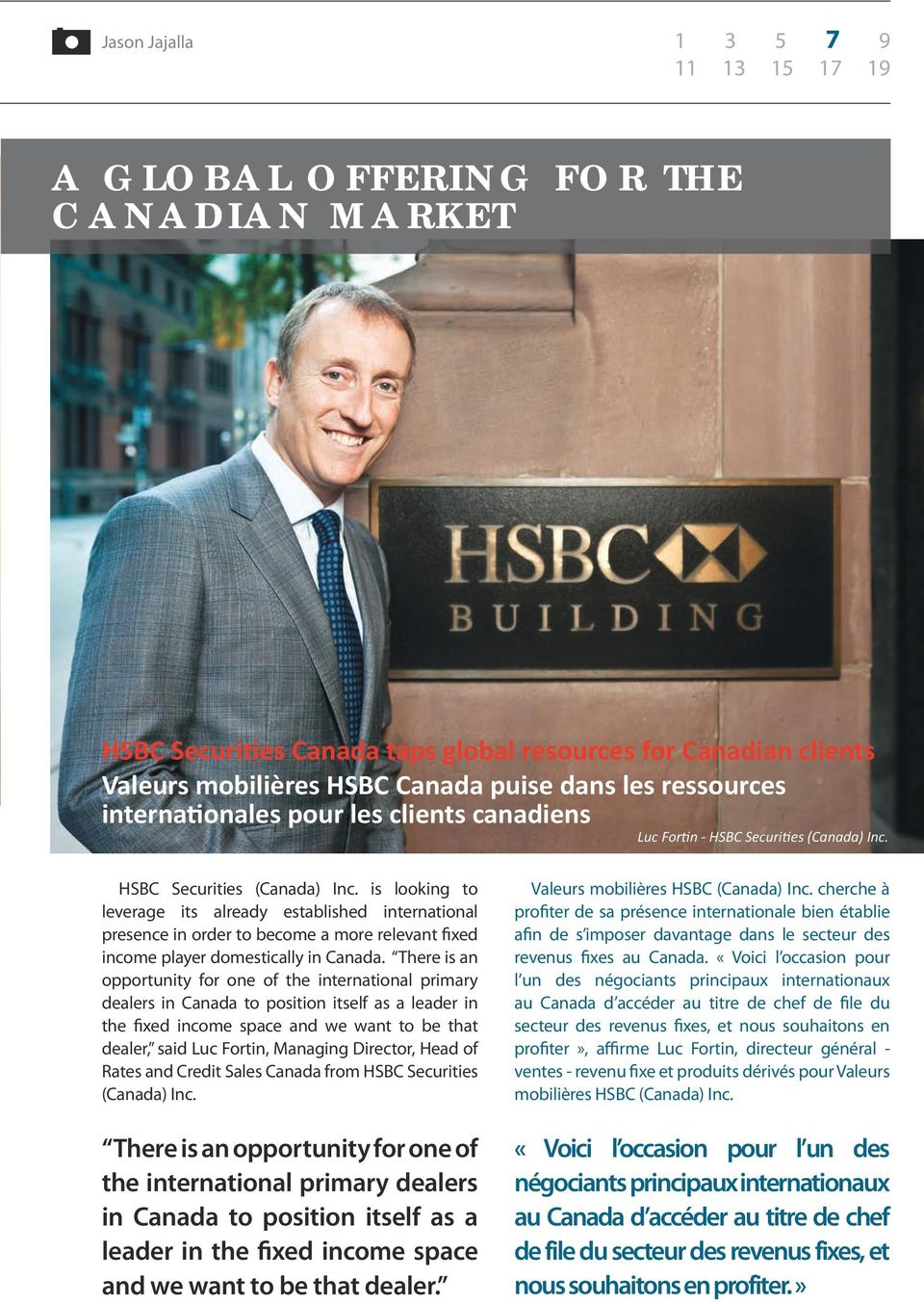 HSBC Securities (Canada) Inc. is looking to leverage its already established international presence in order to become a more relevant fixed income player domestically in Canada.