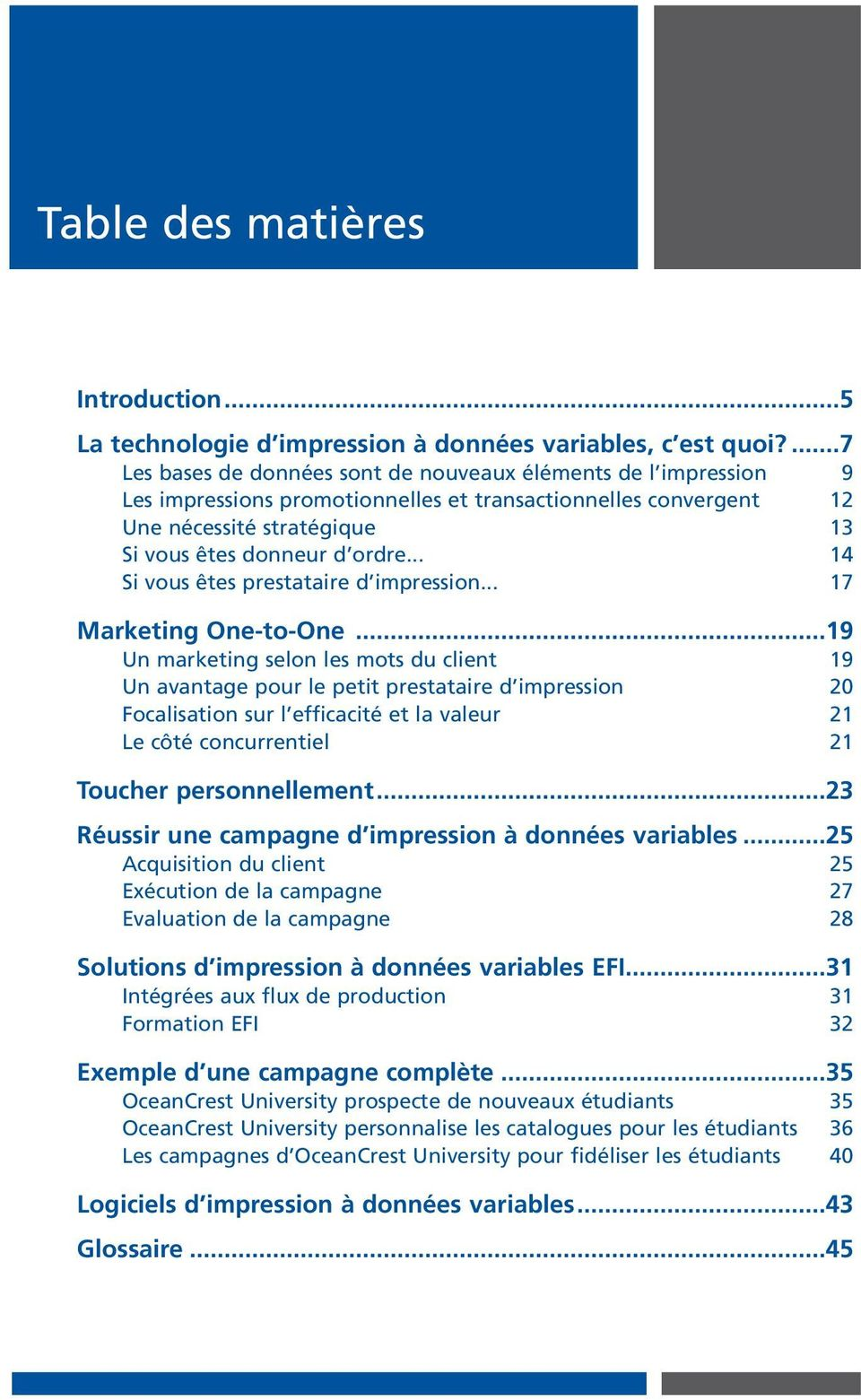 .. 14 Si vous êtes prestataire d impression... 17 Marketing One-to-One.