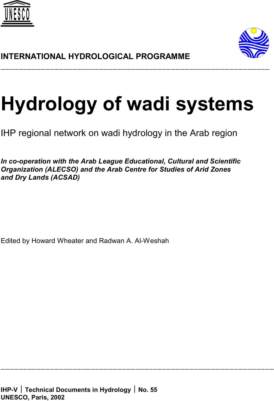 Scientific Organization (ALECSO) and the Arab Centre for Studies of Arid Zones and Dry Lands