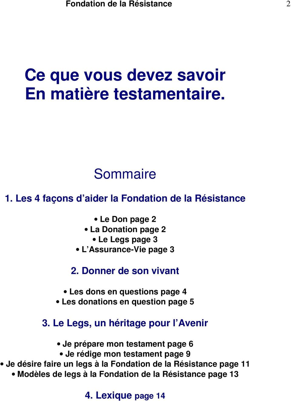 Donner de son vivant Les dons en questions page 4 Les donations en question page 5 3.
