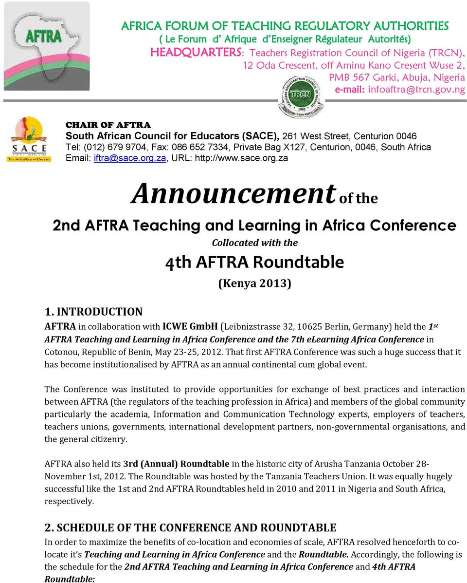 ng CHAIR OF AFTRA South African Council for Educators (SACE), 261 West Street, Centurion 0046 Tel: (012) 679 9704, Fax: 086 652 7334, Private Bag X127, Centurion, 0046, South Africa Email: iftra@sace.