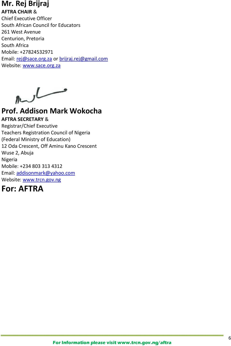 Addison Mark Wokocha AFTRA SECRETARY & Registrar/Chief Executive Teachers Registration Council of Nigeria (Federal Ministry of