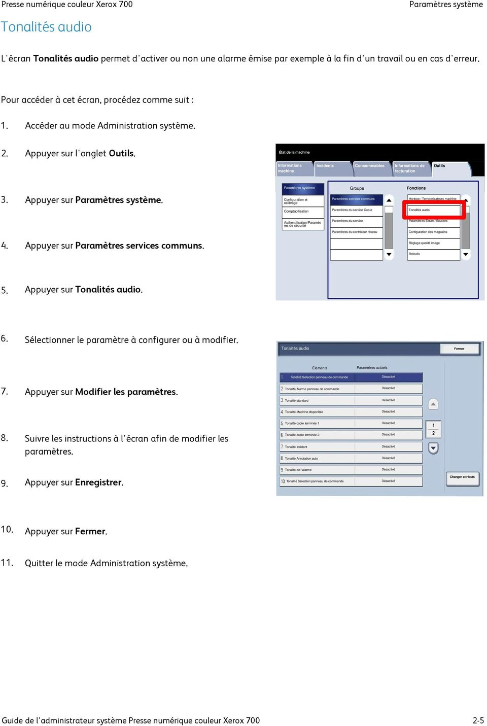 État de la machine Informations machine Incidents Consommables Informations de facturation Outils Groupe Fonctions 3. Appuyer sur.