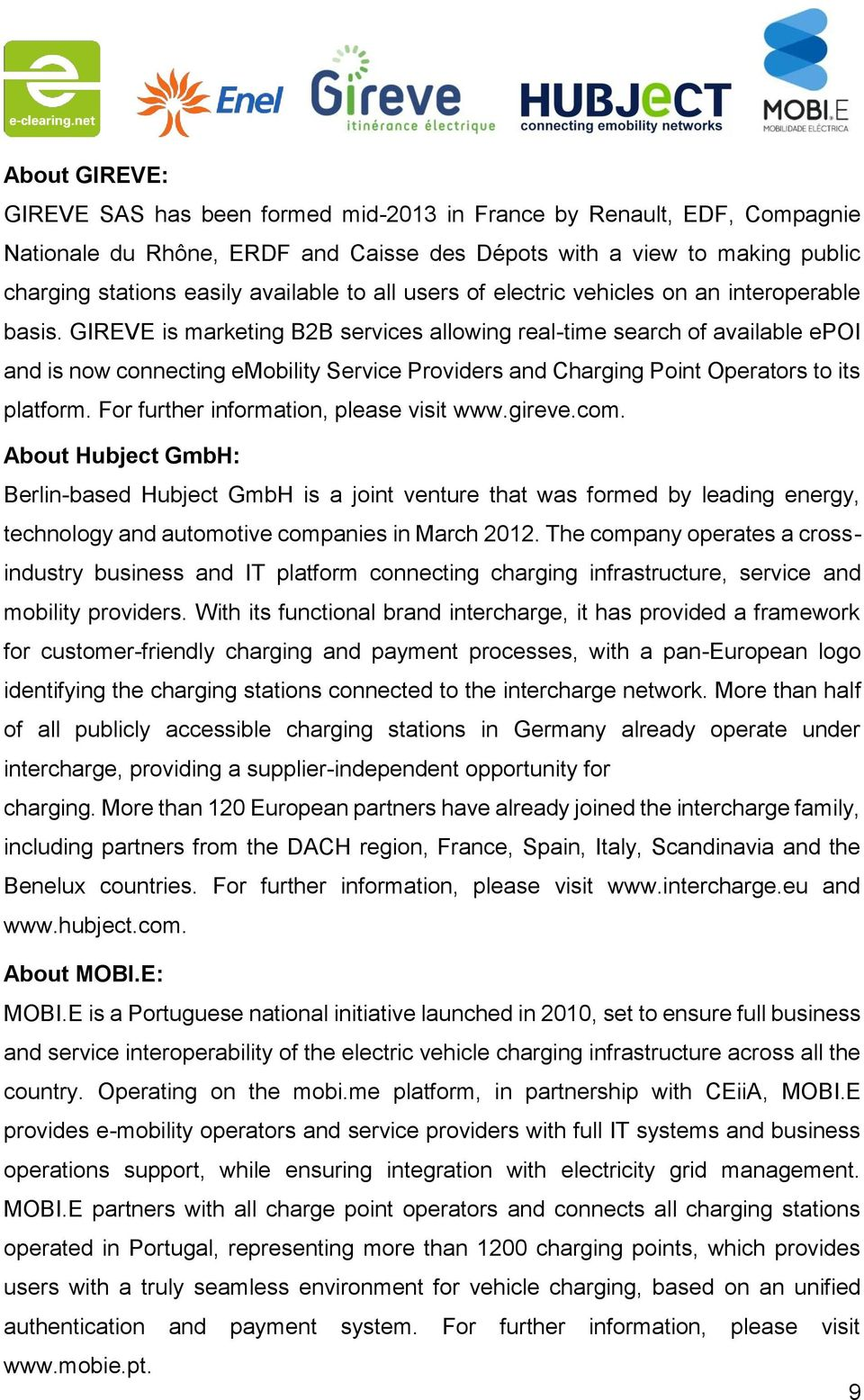 GIREVE is marketing B2B services allowing real-time search of available epoi and is now connecting emobility Service Providers and Charging Point Operators to its platform.