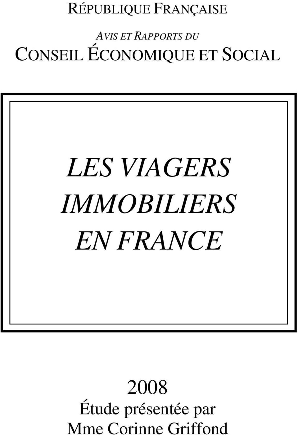 VIAGERS IMMOBILIERS EN FRANCE 2008