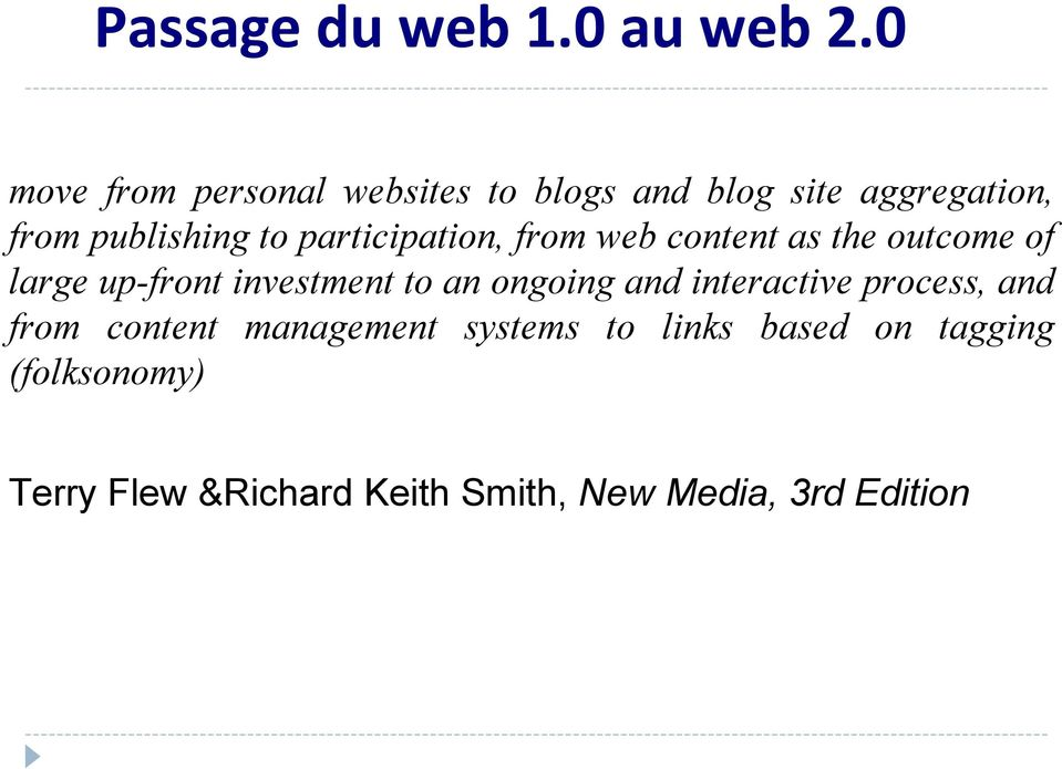 participation, from web content as the outcome of large up-front investment to an ongoing