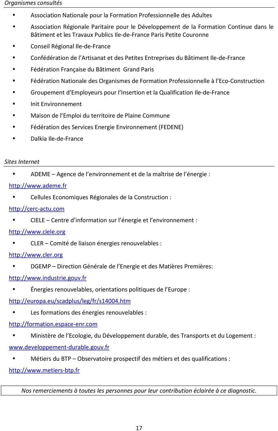 Paris Fédération Nationale des Organismes de Formation Professionnelle à l Eco-Construction Groupement d Employeurs pour l Insertion et la Qualification Ile-de-France Init Environnement Maison de l