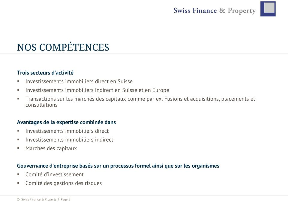 Fusions et acquisitions, placements et consultations Avantages de la expertise combinée dans Investissements immobiliers direct