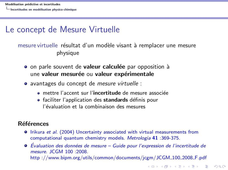 l évaluation et la combinaison des mesures Références Irikura et al. (2004) Uncertainty associated with virtual measurements from computational quantum chemistry models.