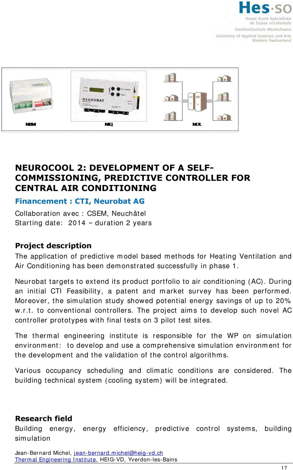 Neurobat targets to extend its product portfolio to air conditioning (AC). During an initial CTI Feasibility, a patent and market survey has been performed.