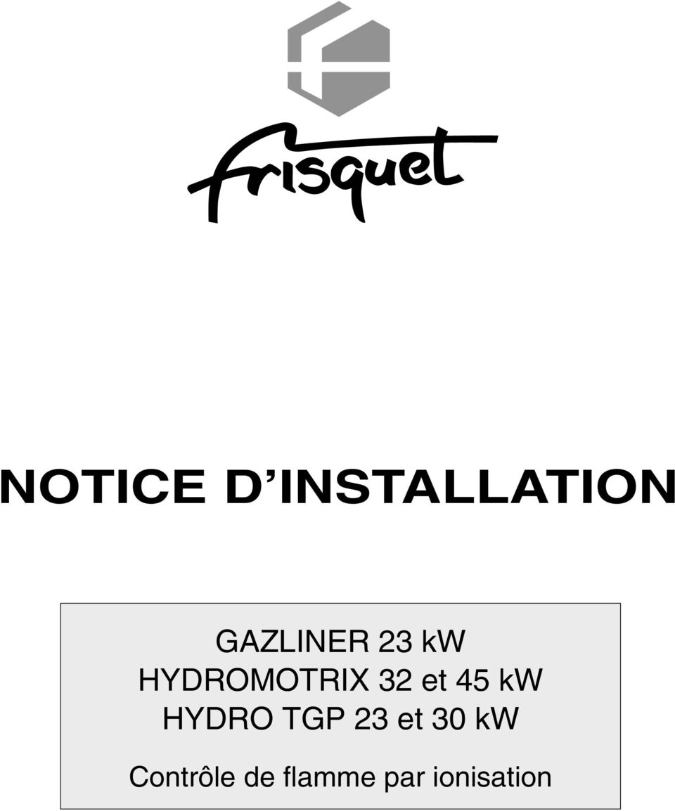 notice d installation gazliner 23 kw hydromotrix 32 et 45. Black Bedroom Furniture Sets. Home Design Ideas