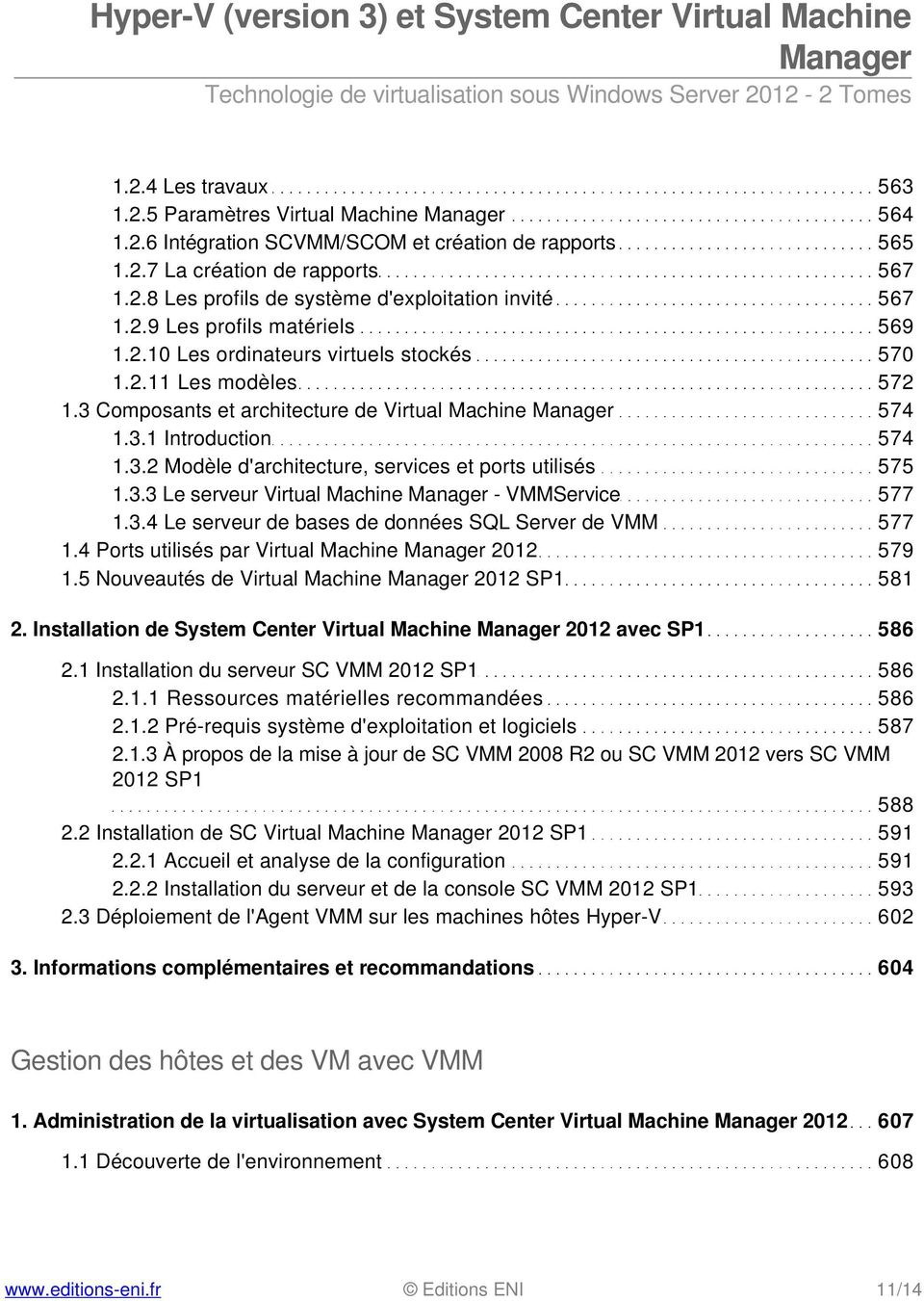3.3 Le serveur Virtual Machine - VMMService 577 1.3.4 Le serveur de bases de données SQL Server de VMM 577 1.4 Ports utilisés par Virtual Machine 2012 579 1.