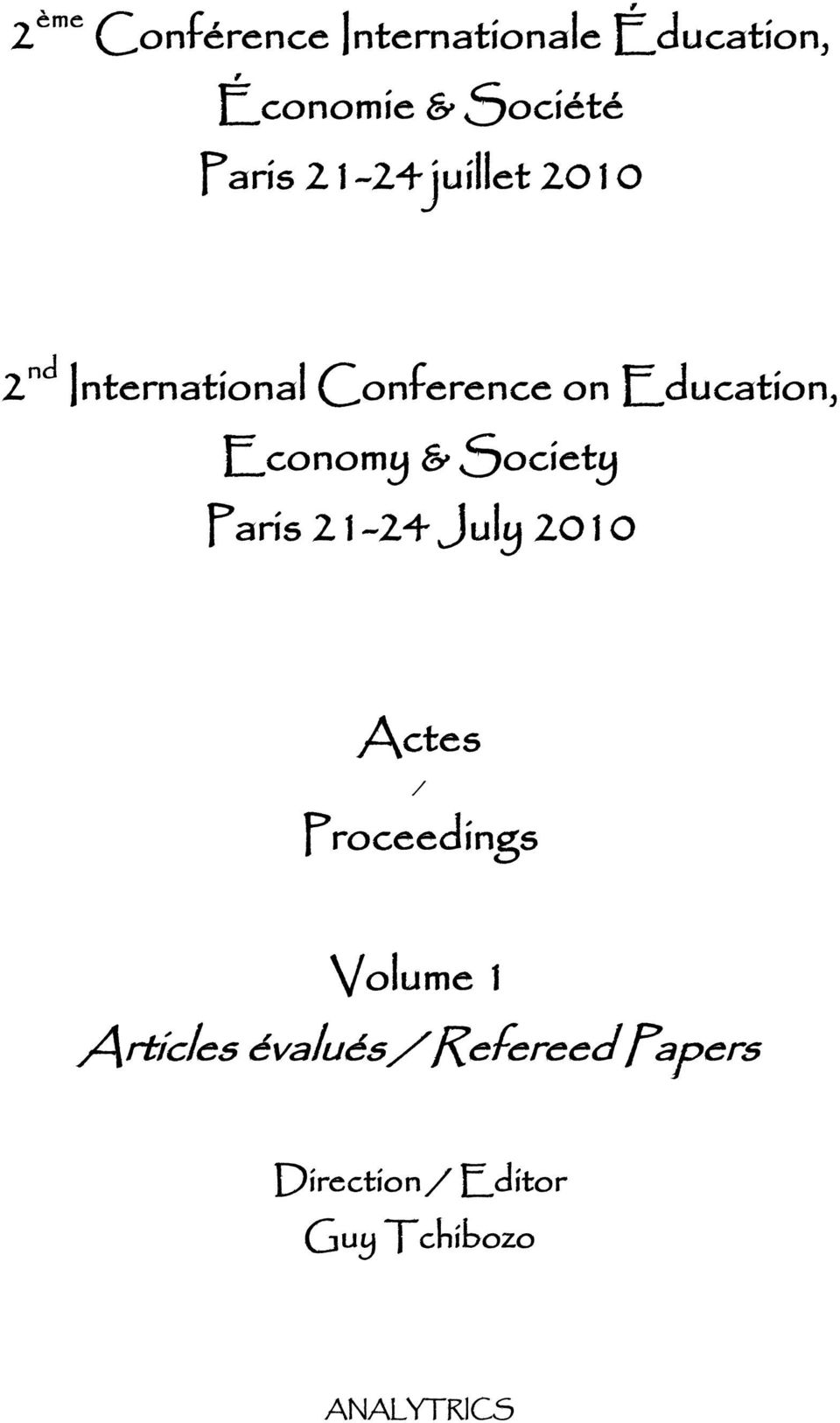Economy & Society Paris 21-24 July 2010 Actes / Proceedings Volume 1