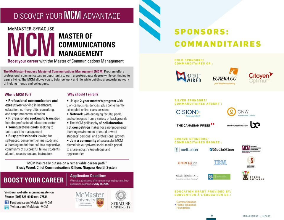living. The MCM allows you to balance work and life while building a powerful network of lifelong friends and colleagues. Who is MCM For? Why should I enroll?