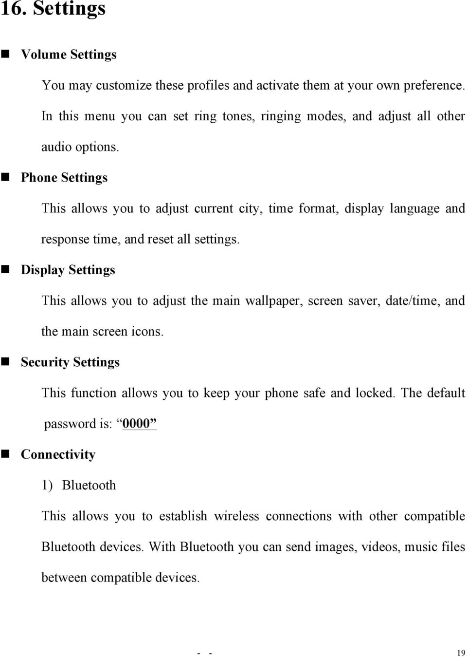 n Phone Settings This allows you to adjust current city, time format, display language and response time, and reset all settings.