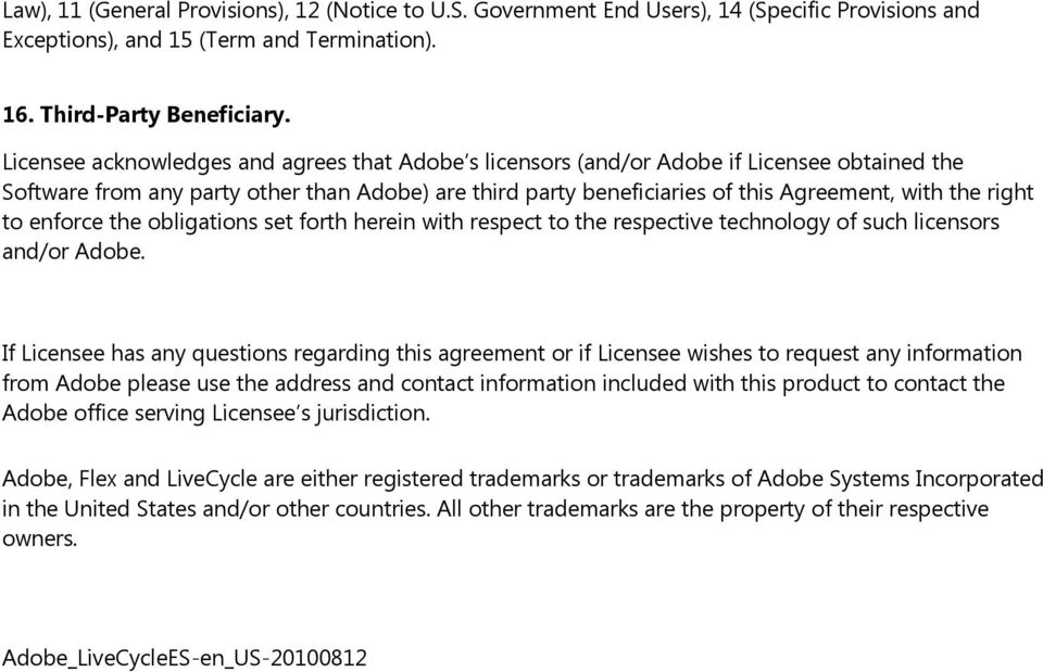 right to enforce the obligations set forth herein with respect to the respective technology of such licensors and/or Adobe.