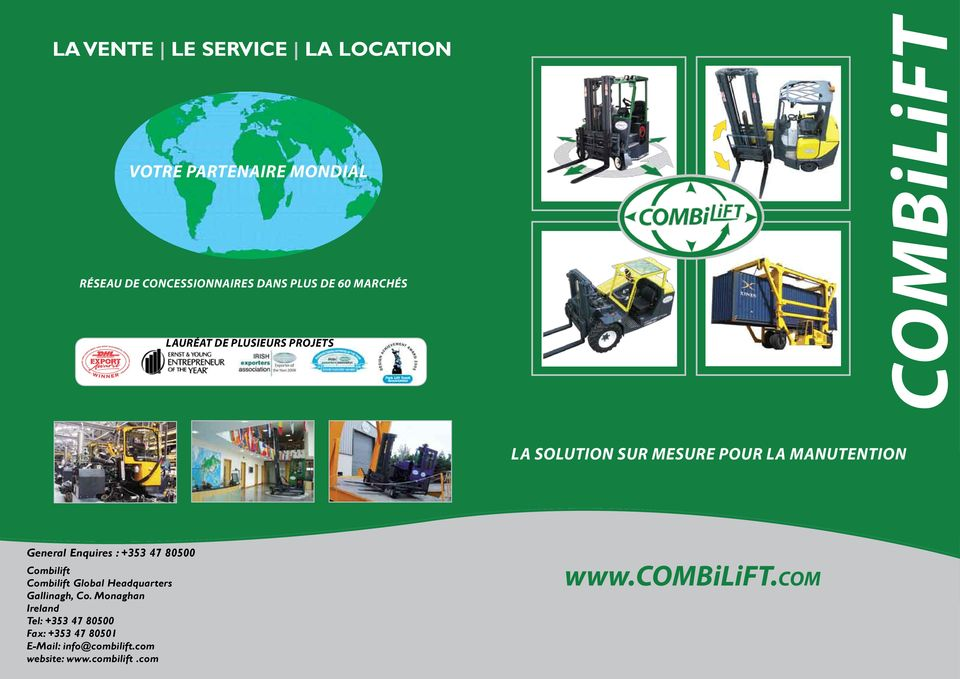 Enquires : +353 47 80500 Combilift Combilift Global Headquarters Gallinagh, Co.