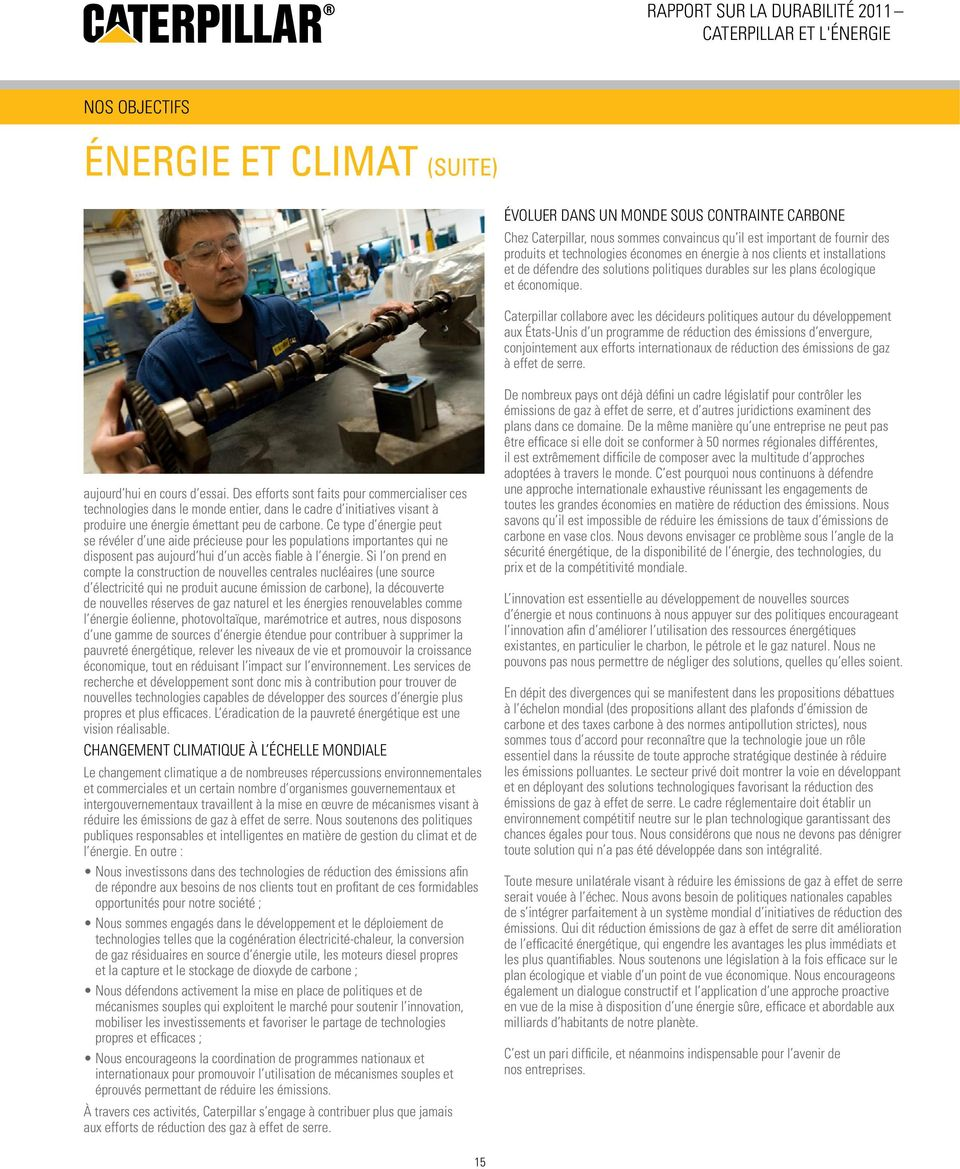 Caterpillar collabore avec les décideurs politiques autour du développement aux États-Unis d un programme de réduction des émissions d envergure, conjointement aux efforts internationaux de réduction