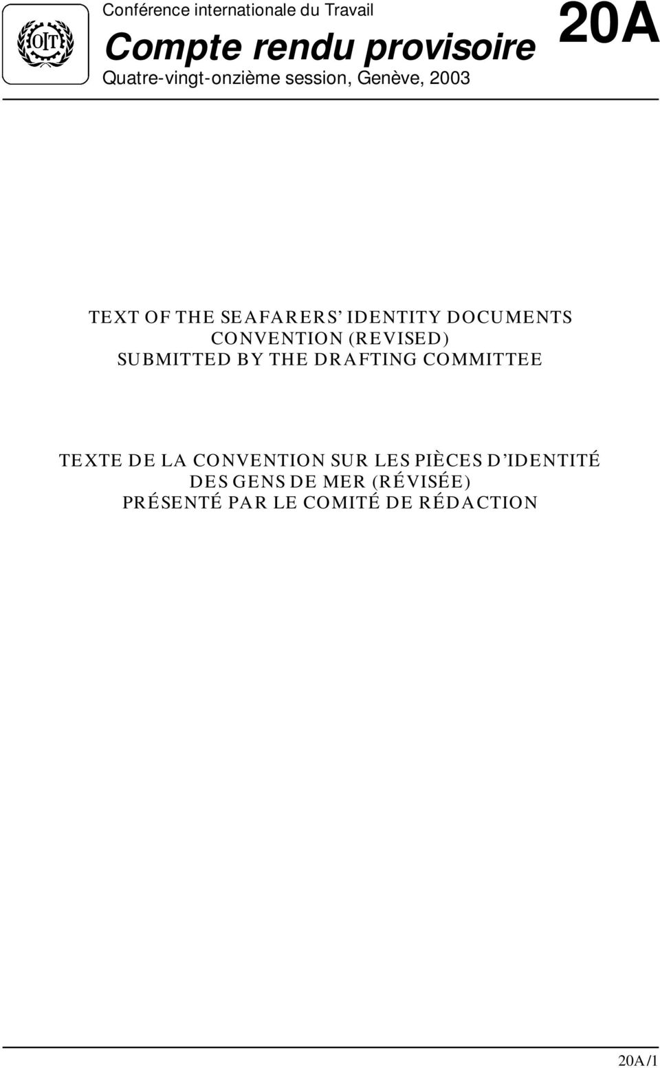 DOCUMENTS CONVENTION (REVISED) SUBMITTED BY THE DRAFTING COMMITTEE TEXTE DE LA