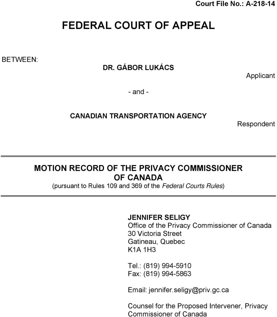 CANADA (pursuant to Rules 109 and 369 of the Federal Courts Rules) JENNIFER SELIGY Office of the Privacy Commissioner of