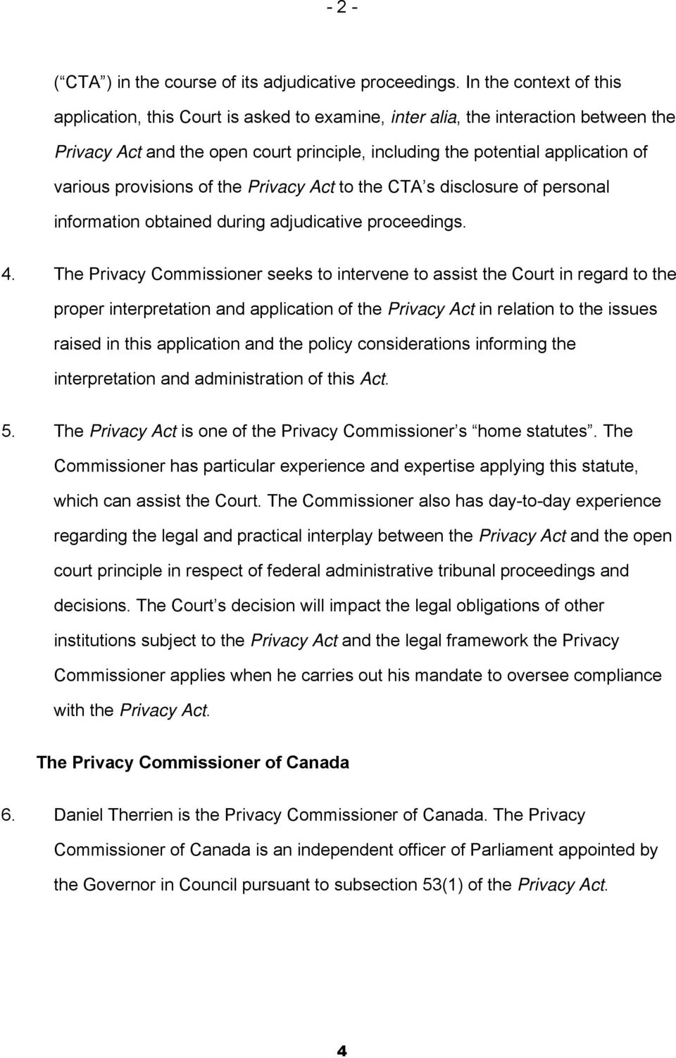 provisions of the Privacy Act to the CTA s disclosure of personal information obtained during adjudicative proceedings. 4.
