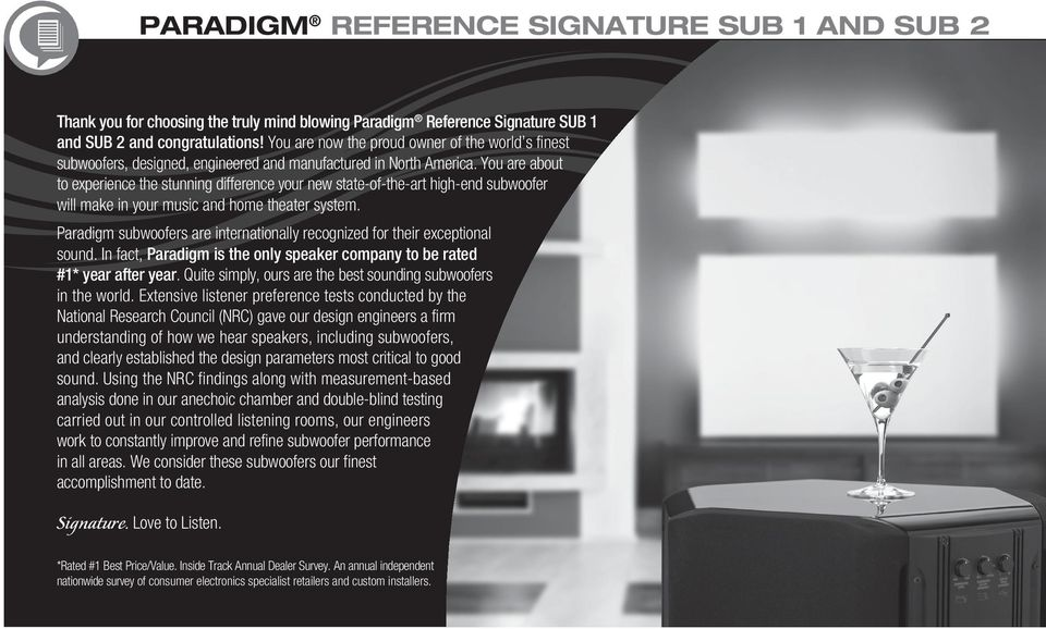You are about to experience the stunning difference your new state-of-the-art high-end subwoofer will make in your music and home theater system.