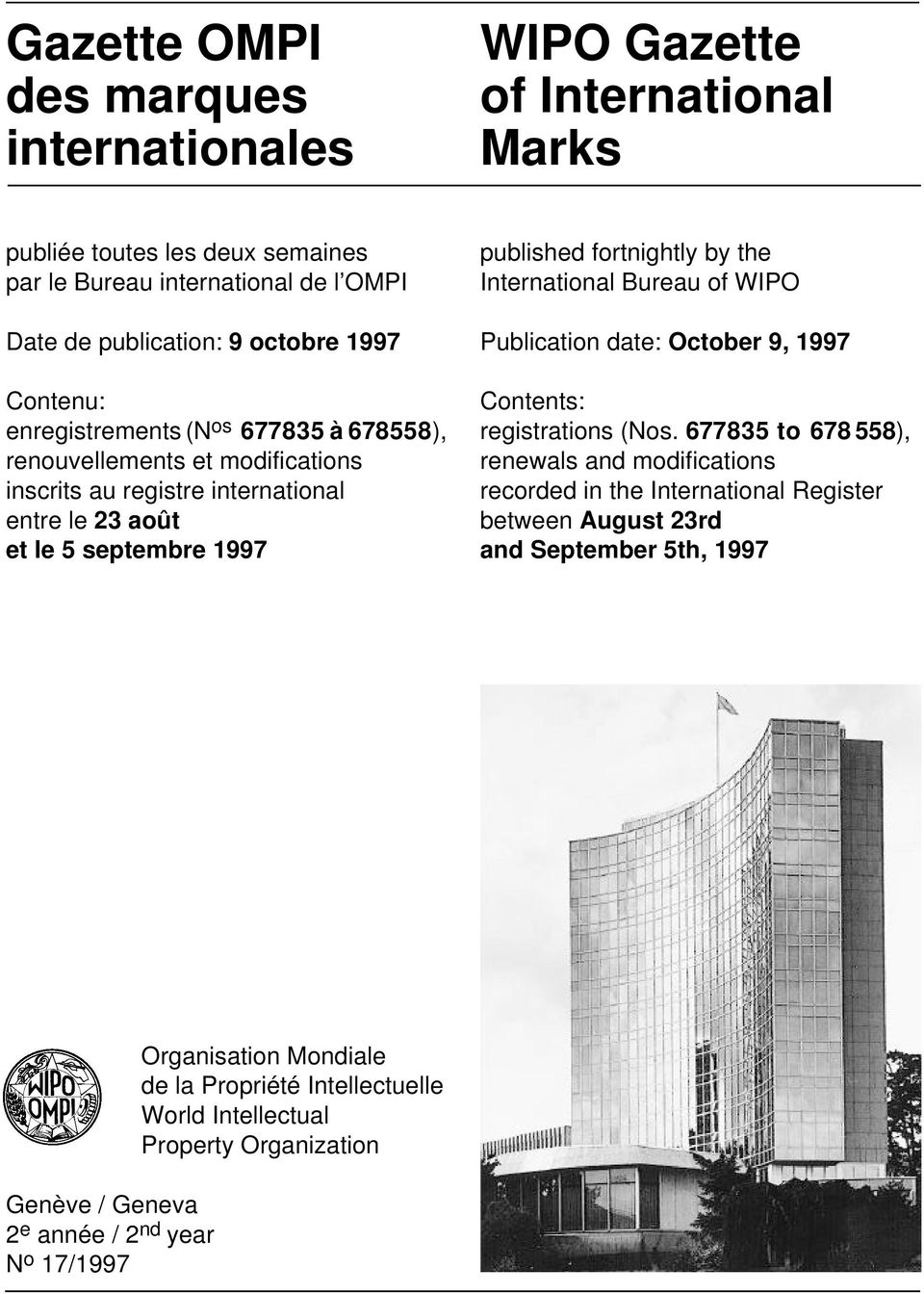 by the International Bureau of WIPO Publication date: October 9, 1997 Contents: registrations (Nos.