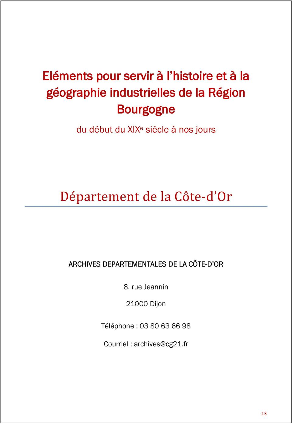 dé la Co té-d Or ARCHIVES DEPARTEMENTALES DE LA CÔTE-D OR 8, rue